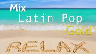 Mix Latin Pop Gold [Mi Ideología]