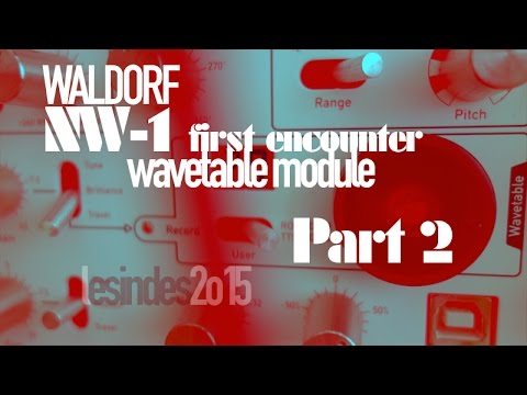 WALDORF NW-1// Sequences + FX // Wavetable Module // Part 2 //