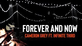 Cameron Grey Forever And Now Ft. Infinite Third.mp3