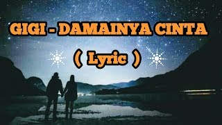 Gigi - Damainya Cinta ( Lyric )