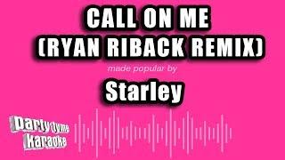 Starley - Call On Me (Ryan Riback Remix) (Karaoke Version)