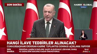 Tam Kapanma mı Geliyor? Kabine Toplantısı Sonrası Cumhurbaşkanı Erdoğan Açıkladı