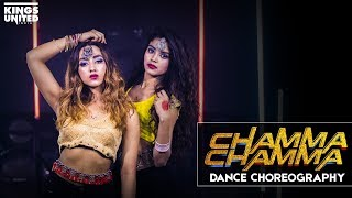 Chamma Chamma - Fraud Saiyaan | Dance Choreography | Kings United