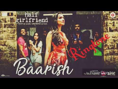 Baarish - New Bollywood Song Ringtone - Film - ( Half Girlfriend ) -