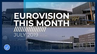 EUROVISION THIS MONTH: JULY 2019