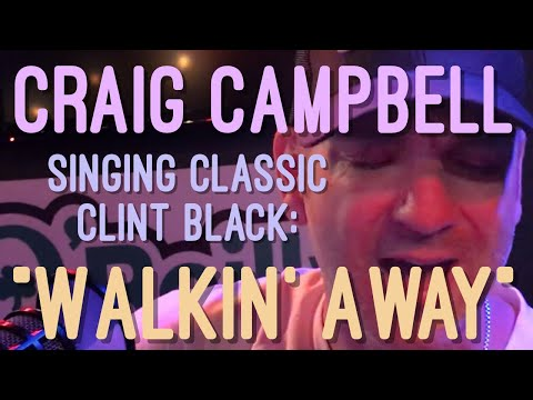 Craig Campbell - Walkin' Away (Clint Black cover)