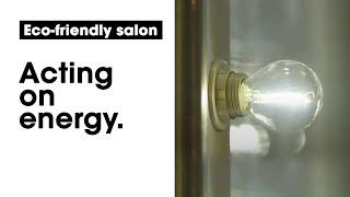 THE ECO-FRIENDLY SALON: acting on energy / agir sur l'énergie