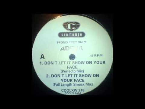 (1992) Adeva - Don't Let It Show On Your Face [Full Length Smack Mix]