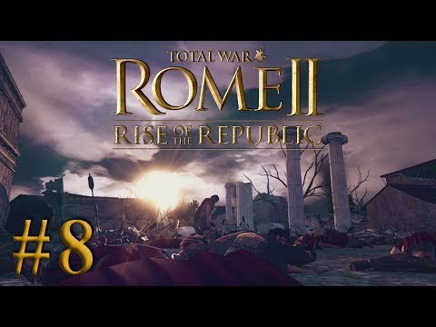 On To My Next Target!! - Total War: ROME II | Rise of the Republic DLC | Rome Campaign #8 |