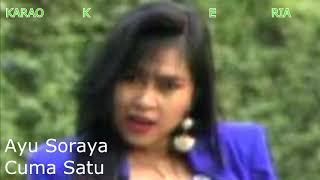 Lagu Dangdut Lawas | Ayu Soraya ~ Cuma Satu (KAraoke Ria)