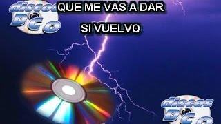 Karaoke Canta como La Arrolladora - QUE ME VAS A DAR SI VUELVO