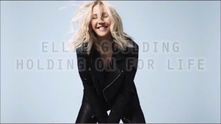 Holding On For Life - Ellie Goulding Sub esp ingles