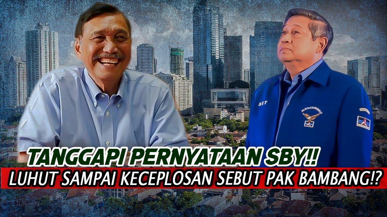 LUHUT BINSAR KECEPLOSAN SEBUT PAK BAMBANG!?SAAT TANGGAPI PERNYATAAN SBY!?