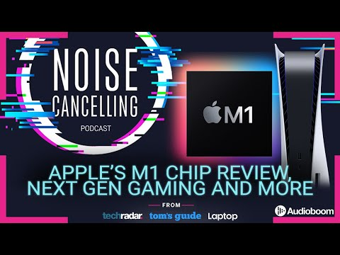 Apple's M1 Macbooks, Next Gen Gaming and much more | Noise Cancelling Podcast