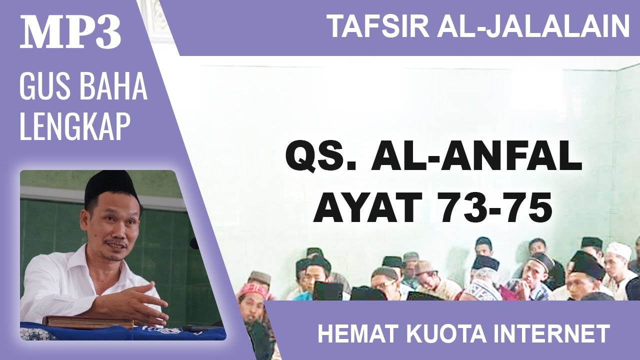 MP3 Gus Baha Terbaru # Tafsir Al-Jalalain # Al-Anfal 73-75
