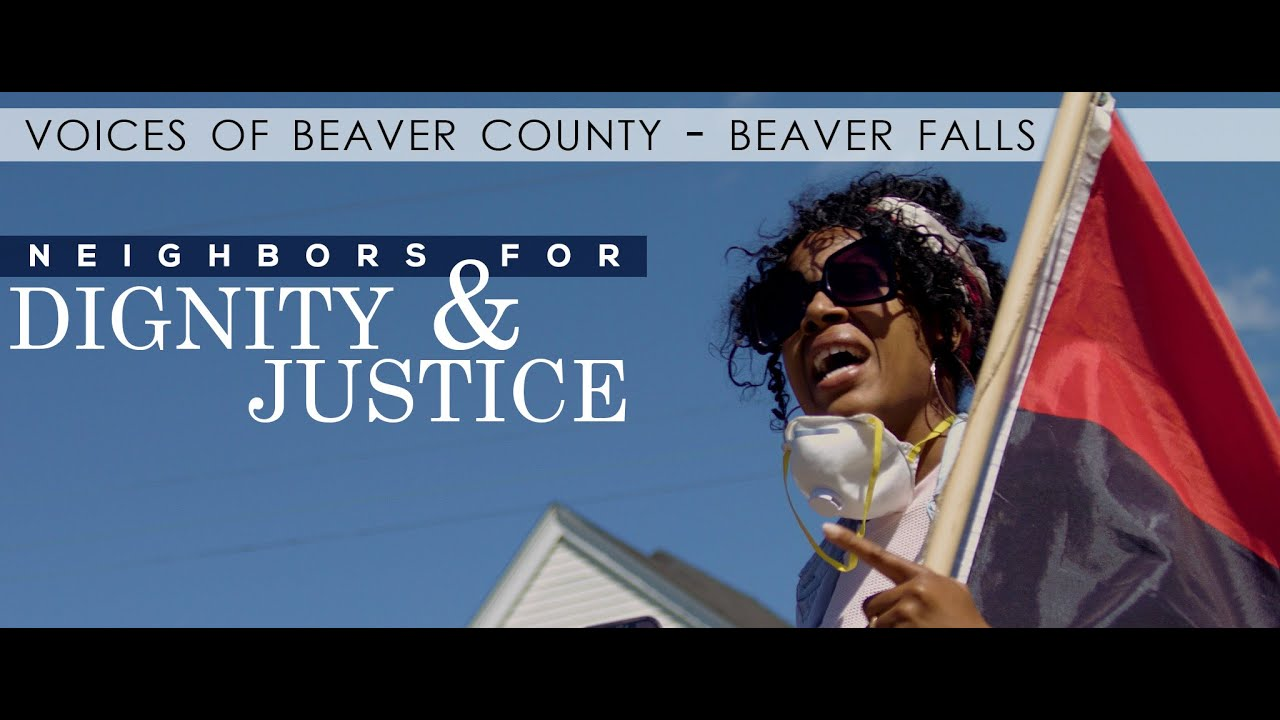 Neighbors for Dignity & Justice: Voices of Beaver County