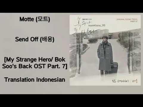 Motte (모트) – Send Off (배웅) Lyrics INDO My Strange Hero / Bok Soo's Back 복수가 돌아왔다 OST Part. 7
