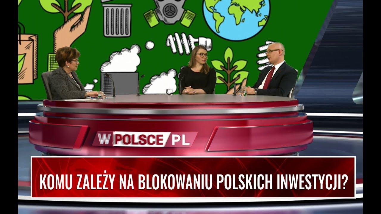 KOMU ZALEŻY NA BLOKOWANIU POLSKICH INWESTYCJI?