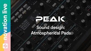 Peak Sound Design - Atmospherical Pads // Novation Live