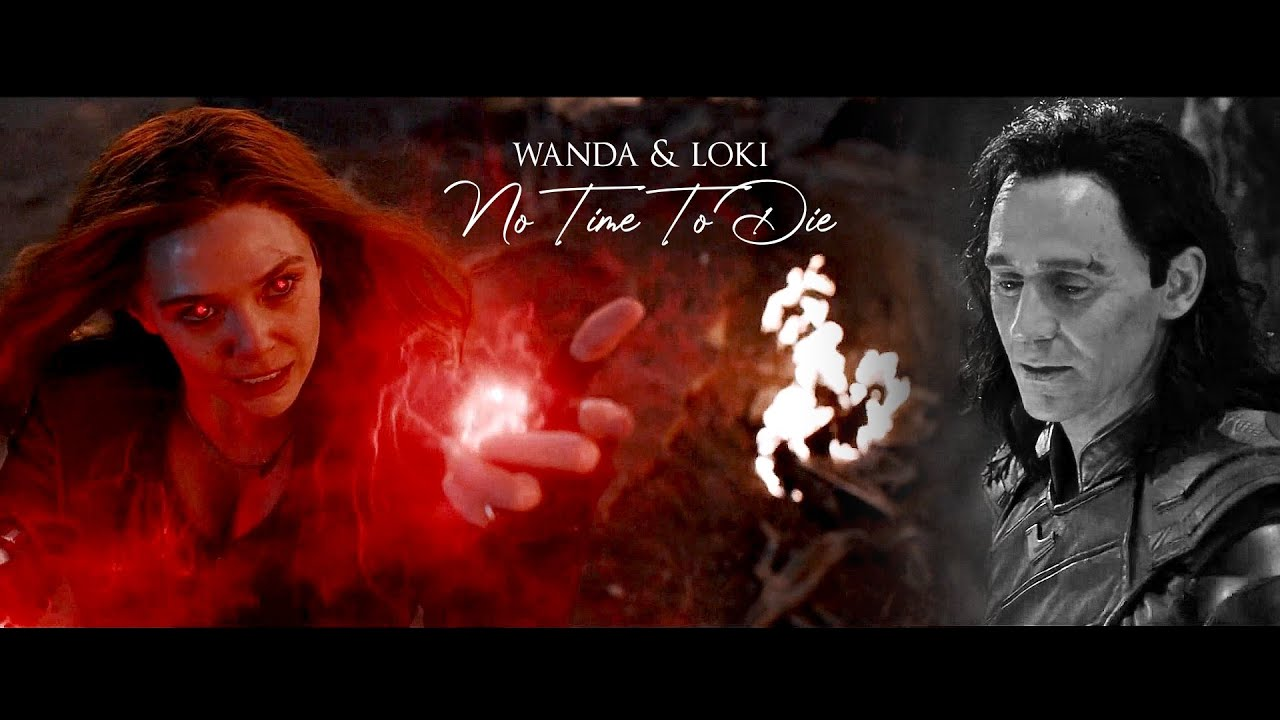 ❖ Wanda & Loki | No Time To Die