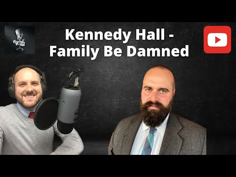 Kennedy Hall - Family Be Damned