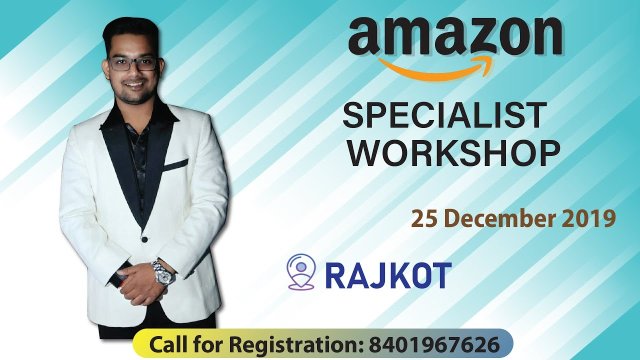 Amazon Specialist Workshop | First Time Ever at Rajkot | Live Event | With Mr. Krishna Choudhary