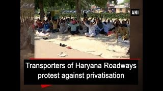 Transporters of Haryana Roadways protest against privatisation - #Haryana News