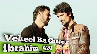 Vkeel Ka Chappar By ibrahim 420   ibrahim 420 tik tok Video   ibrahim 420 New Video   420   ibrahim