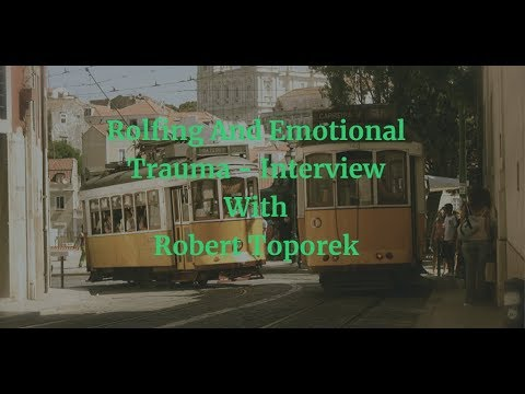 Rolfing And Emotional Trauma - How Rolfing Can Help Your Emotional And Energetic Body
