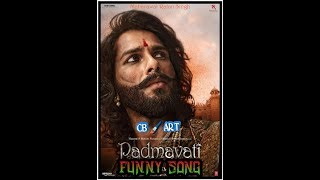 Padmavati movie HD ¦¦ funny song ¦¦ Padmavati movie song HD