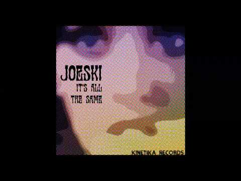 Joeski - It's All The Same (Original Mix) [Kinetika Records]