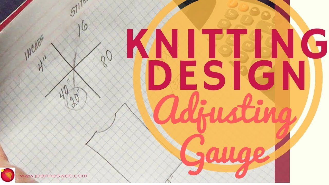 Knitting Conversions - How To Adjust Gauge - How to Design Knit - Knitting De...