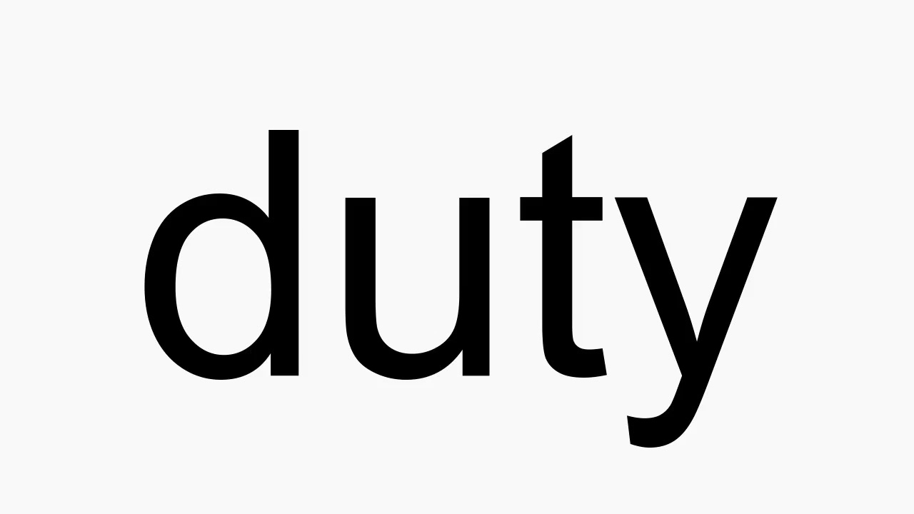How to pronounce duty