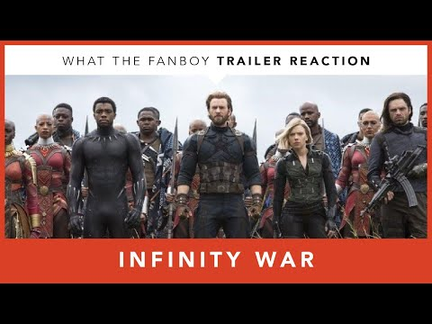 Avengers Infinity War Trailer Reaction - What the Fanboy