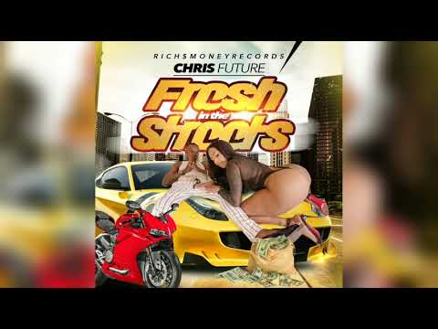 chris future - Fresh in the Streets mp3 baixar
