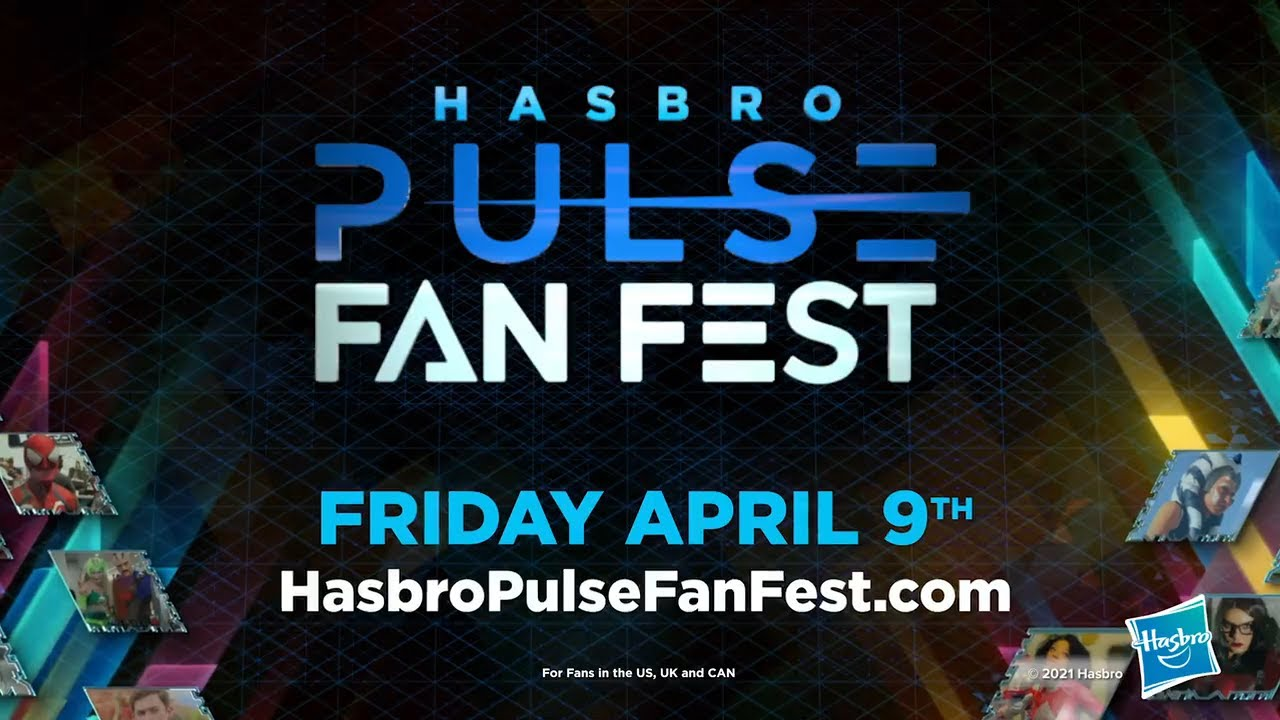 "Hasbro Pulse:  1st ""Fan Fest"" virtual event coming in April!"