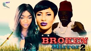 Broken Mirror 2    - Latest NIgerian Nollywood Movie