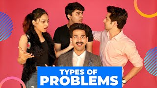 TYPES OF PROBLEMS | Rimorav Vlogs