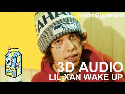 Lil Xan - Wake Up (3D AUDIO) Use Headphones.