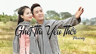 Ghét Thì Yêu Thôi - Parody Official - Đỗ Duy Nam
