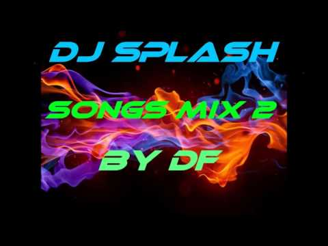 Dj Splash Songs Mix 2