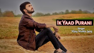 Ik Yaad Purani Cover Song | Male Version | Vijay shukla Garg