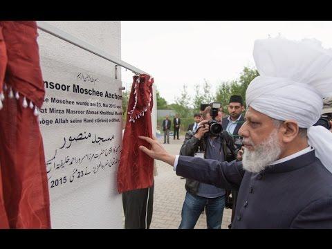 Aachen, Germany: Khalifa of Islam inaugurates Mansoor Mosque - Islam Ahmadiyya
