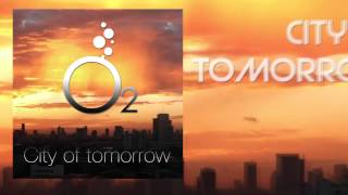 O2 City of tomorrow (Radio edit)