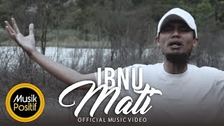 Video Ibnu MATi (OfficiaL Music Video) download MP3, 3GP, MP4, WEBM, AVI, FLV Januari 2018