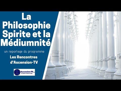 [LES RENCONTRES D'ASCENSION-TV] La Philosophie Spirite et la médiumnité