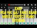 Hua Hai Aaj Pahli Baar (Sanam Re) - Mobile Perfect Piano Tutorial