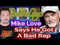 Beach Boy's Mike Love Says His Bad Reputation Is Not Fair