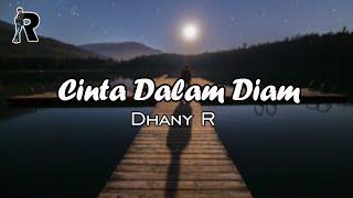 Dhany R - Cinta Dalam Diam (Official Lyric Video)