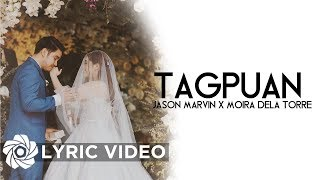 Tagpuan - Moira Dela Torre x Jason Marvin (Lyrics)